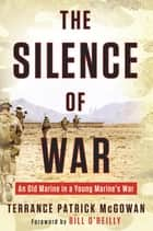 The Silence of War ebook by Terry McGowan,Bill O'Reilly