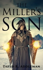 The Miller's Son ebook by David Addleman