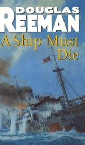 A Ship Must Die ebook by Douglas Reeman