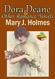 Dora Deane: Darkness and Daylight: Bad Hugh - (3 Timeless Romance Novels) ebook by Mary J. Holmes