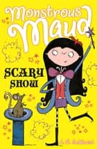 Monstrous Maud: Scary Show ebook by A. B. Saddlewick, Sarah Horne
