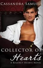 Collector Of Hearts ebook by Cassandra Samuels