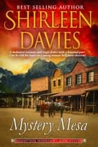 Mystery Mesa ebook by Shirleen Davies