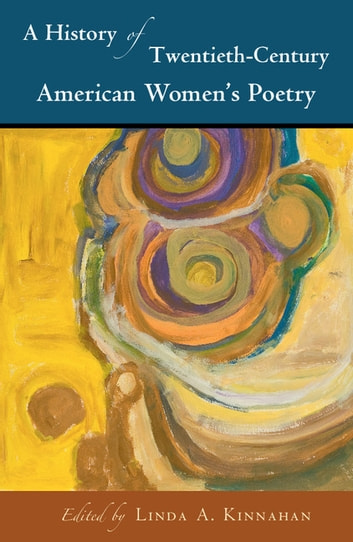 A History of Twentieth-Century American Women's Poetry ebook by