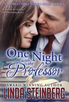One Night with the Professor ebook by Linda Steinberg
