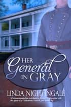 Her General in Gray ebook by Linda  Nightingale