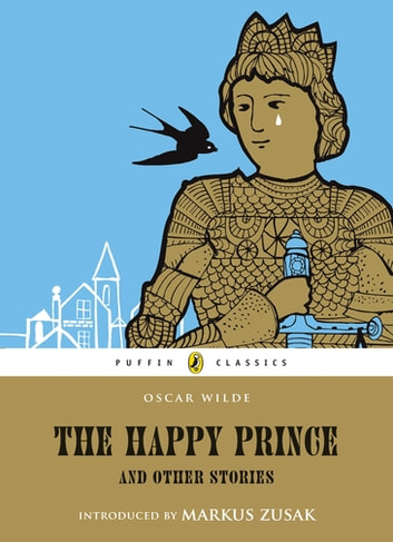 The Happy Prince & Other Stories (Puffin Classics Relaunch) ebook by Oscar Wilde