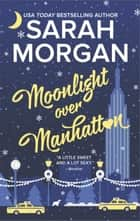 Moonlight Over Manhattan 電子書 by Sarah Morgan