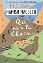 Hamish Macbeth 2 - Qui va à la chasse eBook by M. C. Beaton, Marina Boraso