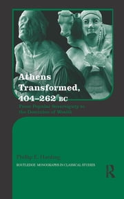 Athens Transformed, 404–262 BC - From Popular Sovereignty to the Dominion of Wealth ebook by Phillip Harding