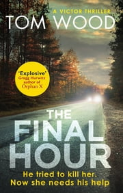 The Final Hour ebook by Tom Wood