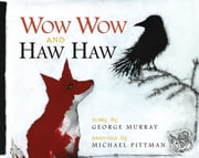 Wow Wow and Haw Haw ebook by George Murray,Michael Pittman