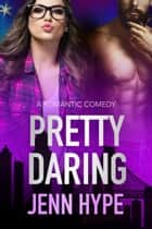 Pretty Daring ebook by Jenn Hype