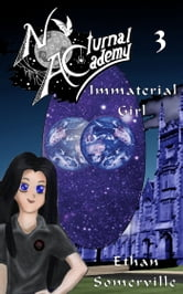 Nocturnal Academy 3: Immaterial Girl ebook by Ethan Somerville