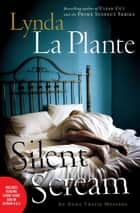 Silent Scream - An Anna Travis Mystery ebook by Lynda La Plante