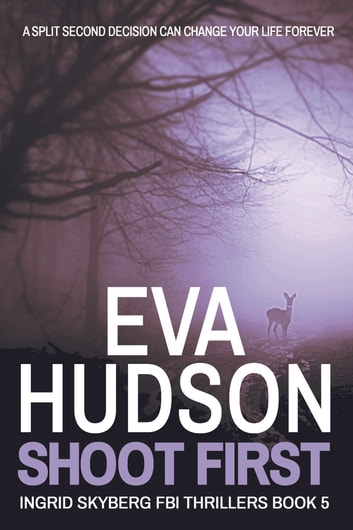 Shoot First ebook by Eva Hudson