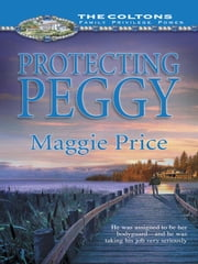 Protecting Peggy ebook by Maggie Price