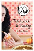 Truth Without the Trimmings #5 ebook by Diane Muldrow, Barbara Pollack