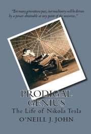 Prodigal Genius: The Life of Nikola Tesla ebook by John Joseph O'Neill