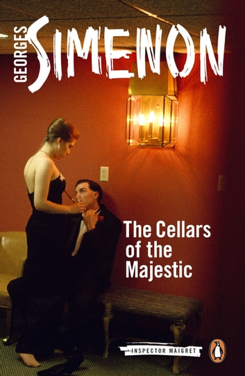 The Cellars of the Majestic - Inspector Maigret #21 ebook by Georges Simenon