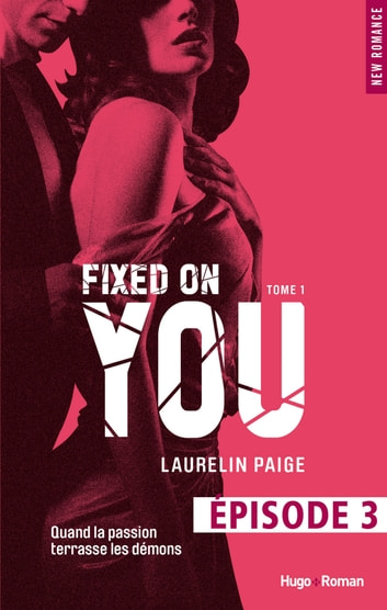 Fixed on you - tome 1 Episode 3 eBook by Laurelin Paige