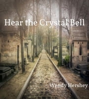Hear the Crystal Bell ebook by Wendy Hershey