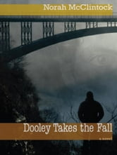 Dooley Takes the Fall ebook by Norah McClintock