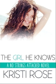 The Girl He Knows ebook by Kristi Rose