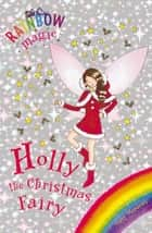 Holly the Christmas Fairy - Special ebook by Daisy Meadows, Georgie Ripper