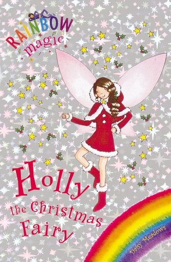 Holly the Christmas Fairy - Special ebook by Daisy Meadows