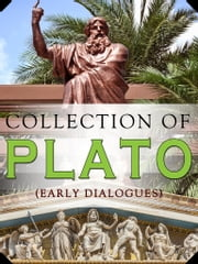 Collection Of Plato (Early Dialogues) ebook by NETLANCERS INC