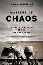 Masters of Chaos - The Secret History of the Special Forces ebook by Linda Robinson