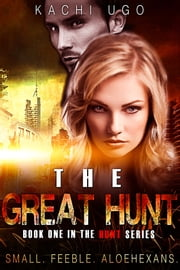 The Great Hunt (#1, The Hunt Series) ebook by Kachi Ugo