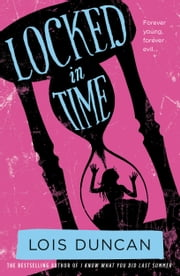 Locked in Time ebook by Lois Duncan