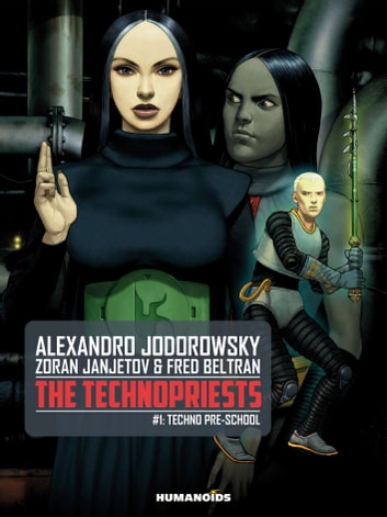 The Technopriests ebook by Fred Beltran,Alejandro Jodorowsky