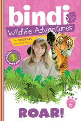 Roar! - Bindi Wildlife Adventures ebook by Bindi Irwin,Jess Black