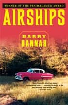 Airships ebook by Barry Hannah