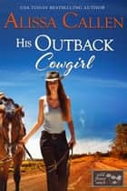 His Outback Cowgirl ebook by