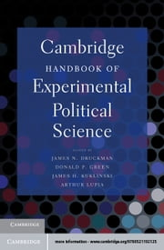 Cambridge Handbook of Experimental Political Science ebook by Druckman, James N.