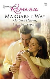 Outback Heiress, Surprise Proposal ebook by Margaret Way