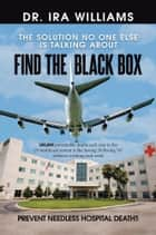 Find the Black Box ebook by Dr. Ira Williams