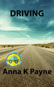 Driving: A Driving with Anna Devotional ebook by Anna Payne