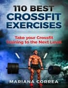 110 Best Bodybuilding Exercises ebook by Mariana Correa
