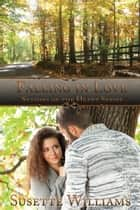 Falling in Love - Seasons of the Heart, #1 ebook by Susette Williams