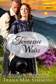 Tennessee Waltz (The Homespun Hearts Series, Book 1) ebook by Trana Mae Simmons