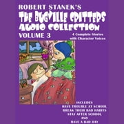 Bugville Critters Audio Collection 3 - Have Trouble at School / Break Their Bad Habits / Stay After School / Have a Bad Day audiobook by Robert Stanek