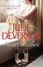 Heartwishes ebook by Jude Deveraux
