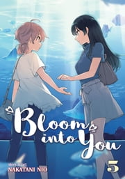 Bloom Into You Vol. 5 ebook by Nakatani Nio