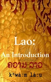 Lao: an Introduction ebook by Mike Greenwood,of Sing Bourommavong, Houmphent Phetmongkhonh et.al.