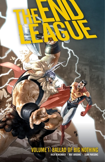 End League Volume 1: Ballad of Big Nothing ebook by Rick Remender
